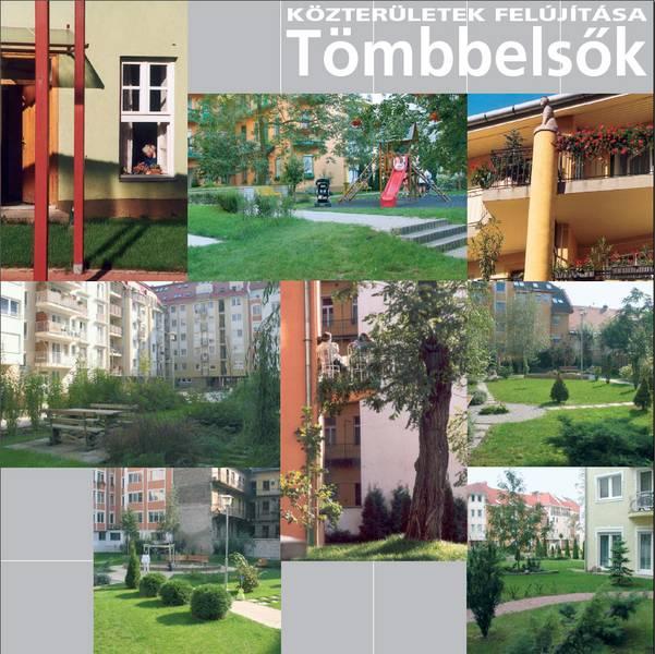 A zöldterületi rendszer fejlesztése közkertek kialakításával a tömbbelsőkben