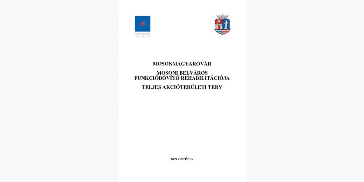 AKCIÓTERÜLETI TERV - VÁROSREHABILITÁCIÓ: MOSONI BELVÁROS