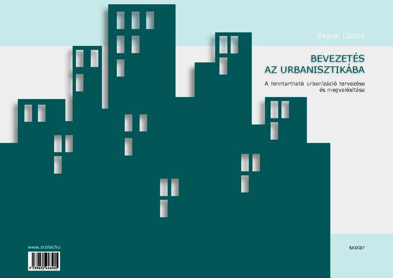Bevezetés az urbanisztikába- A fenntartható urbanizáció tervezése és megvalósítása