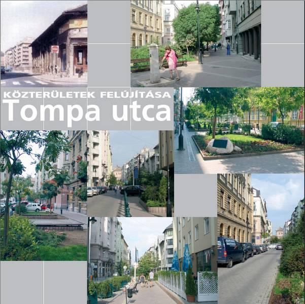 Közterületek felújítása a Tompa utca példáján