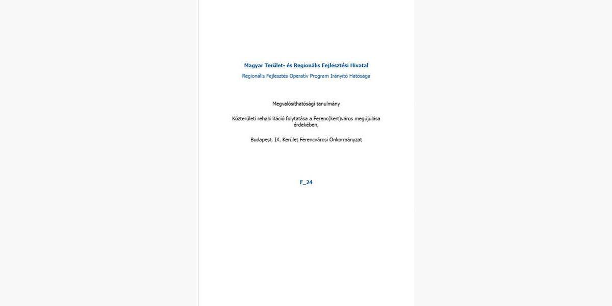 MEGVALÓSÍTHATÓSÁGI TANULMÁNY: KÖZÉPSŐ-FERENCVÁROS REHABILITÁCIÓJA