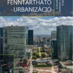Dr Bajnai László - Fenntartható Urbanizáció - A városfejlesztés története, elmélete és gyakorlata